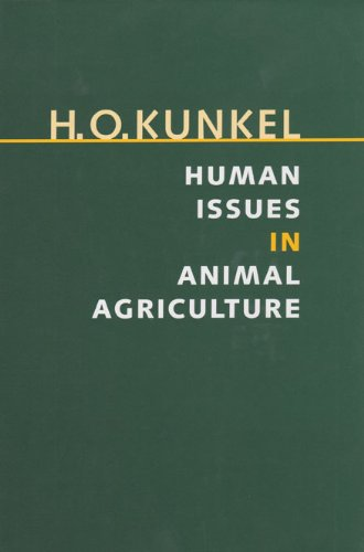 Human Issues in Animal Agriculture (Texas A&M University Agriculture Series): Kunkel, H. O.
