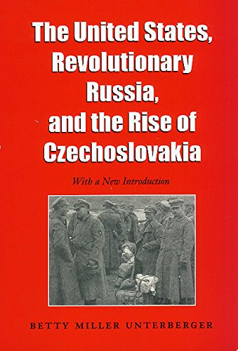9780890969311: The United States, Revolutionary Russia, and the Rise of Czechoslovakia (Foreign Relations and the Presidency)