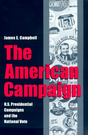 9780890969397: The American Campaign: U.S. Presidential Campaigns and the National Vote (Joseph V. Hughes, Jr., and Holly O. Hughes Series in the Presidency and Leadership Studies, No. 6)