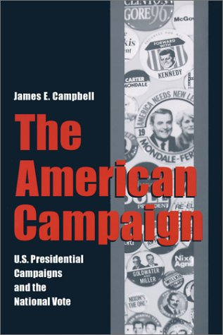 9780890969403: American Campaign: U.S. Presidential Campaigns and the National Vote (Joseph V. Hughes, Jr., and Holly O. Hughes Series in the Presidency and Leadership Studies, No. 6)