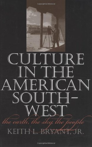 9780890969489: Culture in the American Southwest: The Earth, the Sky, the People (Tarleton State University Southwestern Studies in the Humanities)