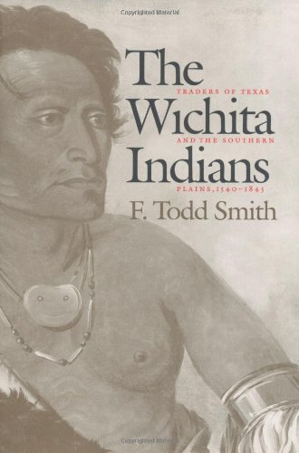 9780890969526: The Wichita Indians: Traders of Texas and the Southern Plains, 1540-1845 (Centennial Series of the Association of Former Students, Texas A&M University)