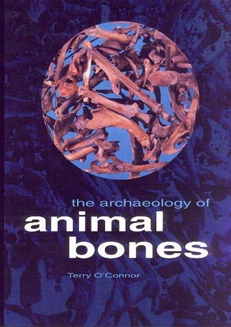 9780890969595: The Archaeology of Animal Bones (Texas A & M University Anthropology)