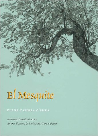 9780890969663: El Mesquite: A Story of the Early Spanish Settlements Between the Nueces and the Rio Grande (Rio Grande/Río Bravo: Borderlands Culture and Traditions)