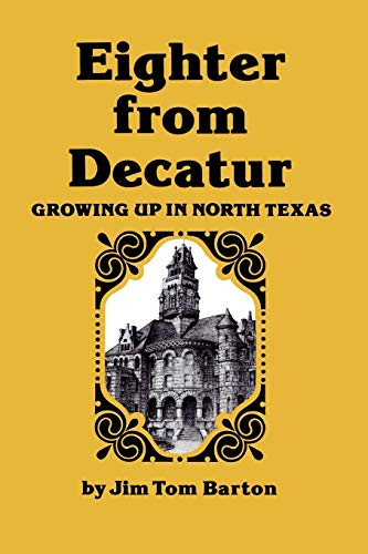 Eighter from Decatur: Growing Up in North Texas - Barton, Jim Tom