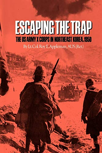 9780890969946: Escaping the Trap: The US Army X Corps in Northeast Korea, 1950 (Texas A & M University Military History)