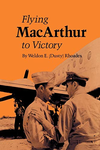 9780890969977: Flying MacArthur to Victory (Williams-Ford Texas A&M University Military History Series)