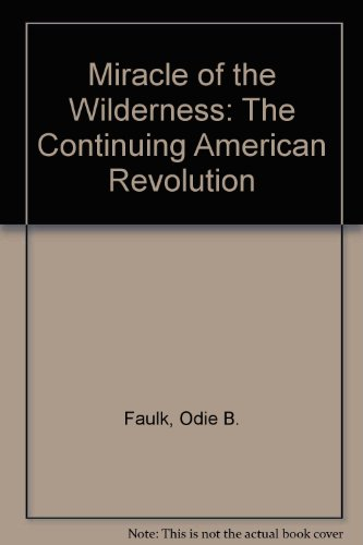 Miracle of the Wilderness : The Continuing: Billy M. Jones;