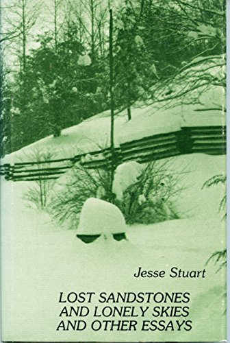 Lost sandstones and lonely skies, and other: Jesse Stuart