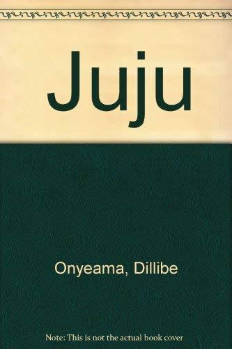 Juju (0890970181) by Dillibe Onyeama