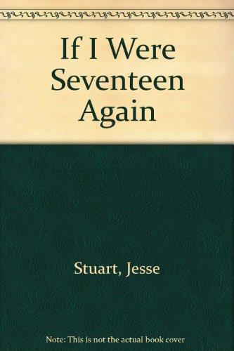 If I Were Seventeen Again: Jesse Stuart