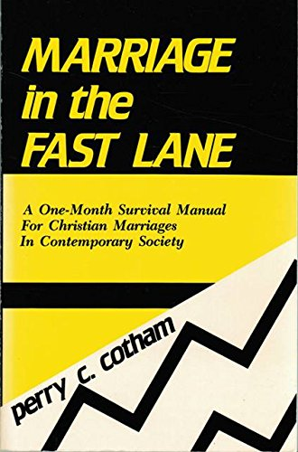 Marriage In The Fast Lane: A One-Month: Cotham, Perry C