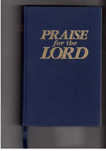 Praise for the Lord: Wiegand, John P.