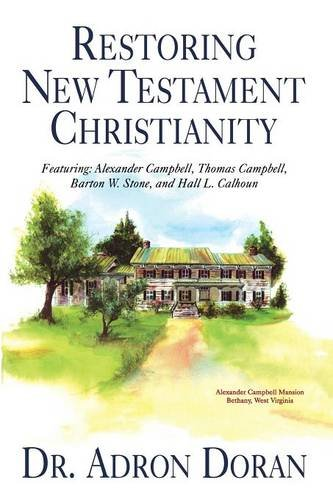 Restoring New Testament Christianity: Doran, Dr. Adron