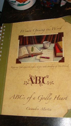 9780890983003: Women Opening The Word (ABC's of a Godly Heart) (Women Opening The Word - Knowing God comes through a deeper understanding of His word (ABC's of a Godly Heart))