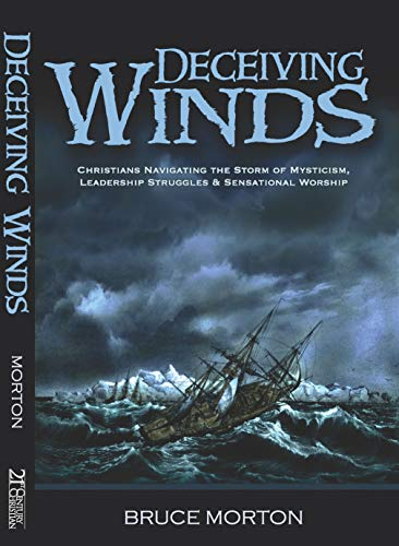 9780890983515: Deceiving Winds - Christians Navigating the Storm of Mysticism, Leadership Struggles & Sensational Worship