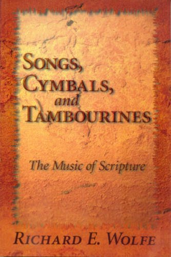 Title: Songs, cymbals, and tambourines: The music of scri: Wolfe, Richard E