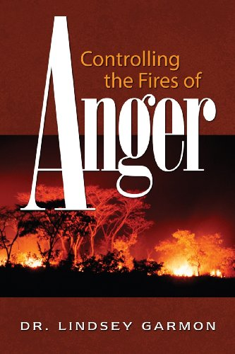 Controlling the Fires of Anger: Garmon, Lindsey
