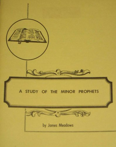 Study of the Minor Prophets: Meadows, James