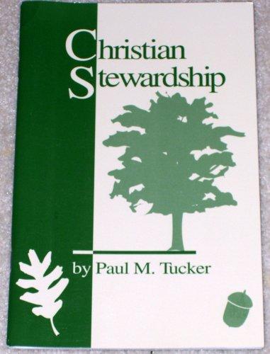 Christian Stewardship: Paul M. Tucker