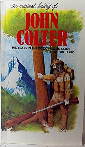 9780891000037: Original History of John Colter: His Years in the Rocky Mountains