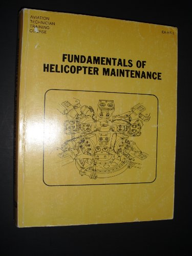 9780891001188: Fundamentals of helicopter maintenance (Aviation technician training course)