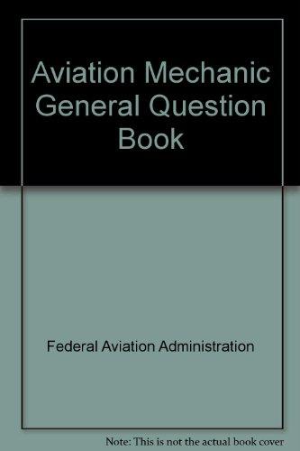 Aviation Mechanic General Question Book: n/a