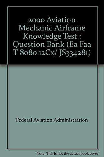 2000 Aviation Mechanic Airframe Knowledge Test : FAA Staff