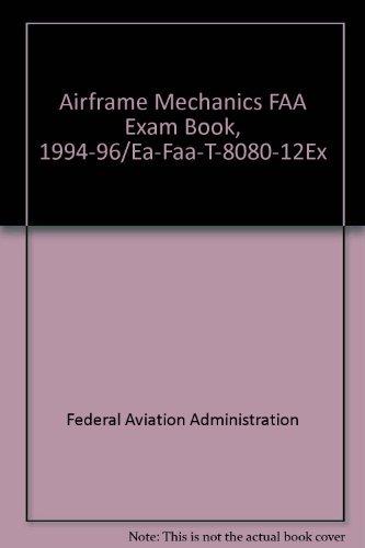 9780891004448: Airframe Mechanics FAA Exam Book, 1994-96/Ea-Faa-T-8080-12Ex