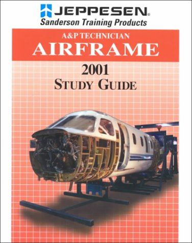 9780891004516: A&P Technician Airframe Study Guide