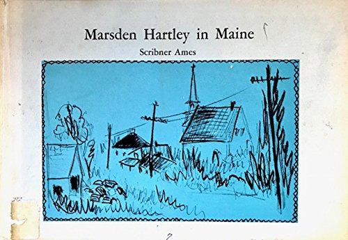 Marsden Hartley in Maine: Ames, Scribner