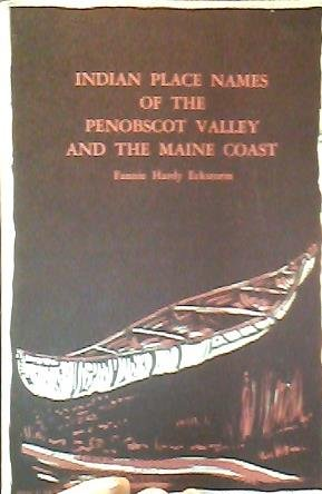 Indian Place Names of the Penobscot Valley: Eckstorm, Fannie H.