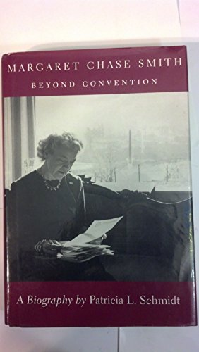 Margaret Chase Smith: Beyond Convention: Schmidt, Patricia L.