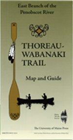 9780891011224: Thoreau-Wabanaki Trail Map and Guide: East Branch of the Penobscot River (Thoreau-Wabanaki Trail Map and Guide)