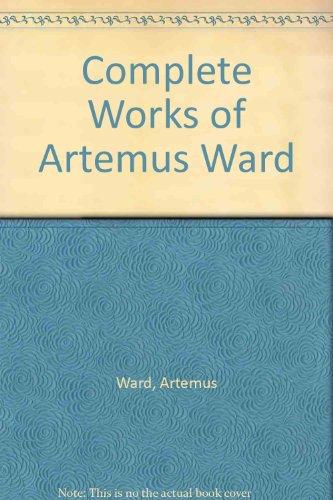9780891021285: Complete Works of Artemus Ward