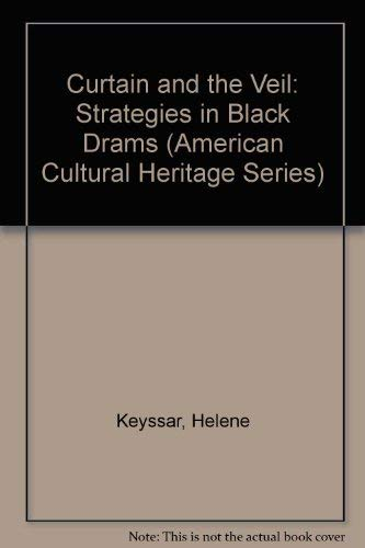 9780891021520: Curtain and the Veil: Strategies in Black Drams (American Cultural Heritage Series)