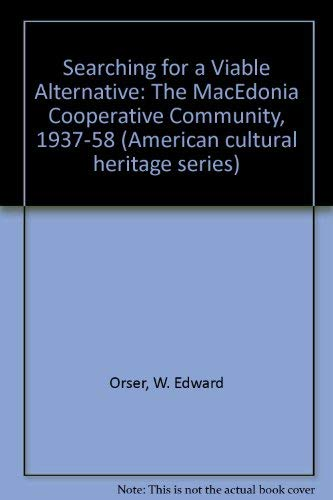 9780891021971: Searching for a Viable Alternative: The Macedonia Cooperative Community, 1937-58 (American Cultural Heritage)
