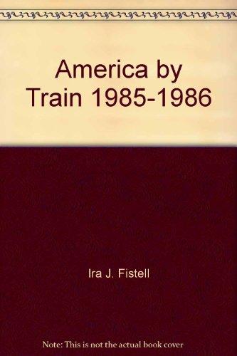 9780891023159: America by Train, 1985-1986