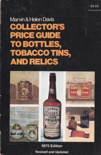 9780891040002: Collector's price guide to bottles, tobacco tins, and relics