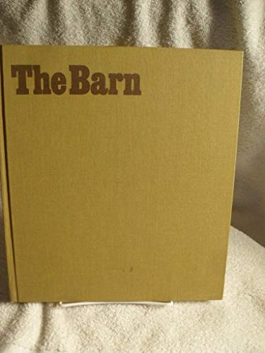 The Barn. A Vanishing Landmark in North America: Arthur, Eric; Witney, Dudley