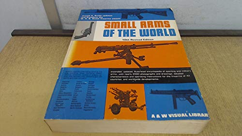 Small Arms of the World: 10th Revised Edition