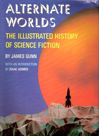 ALTERNATE WORLDS the Illustrated History of Science Fiction
