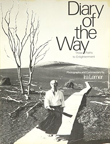 Diary of the Way: Three Paths to Enlightenment.: Ira Lerner (Photographs and Commentary).