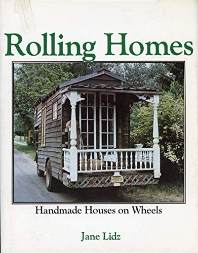 9780891041283: Rolling Homes: Handmade Houses on Wheels