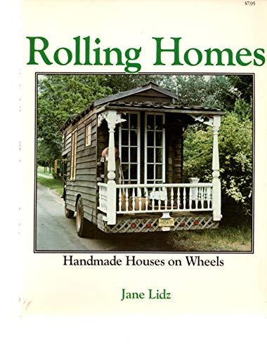 Rolling Homes: Handmade Houses on Wheels: Lidz, Jane