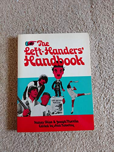 The Left-Handers' Handbook: Bliss, James; Morella, Joseph