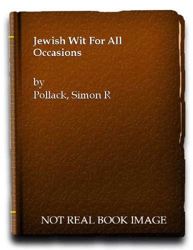 Jewish wit for all occasions: Simon R Pollack