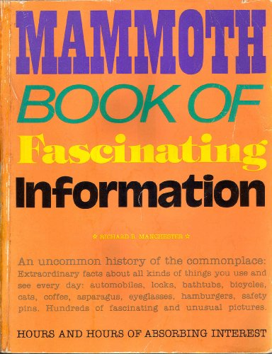 Mammoth book of fascinating information: Manchester, Richard B