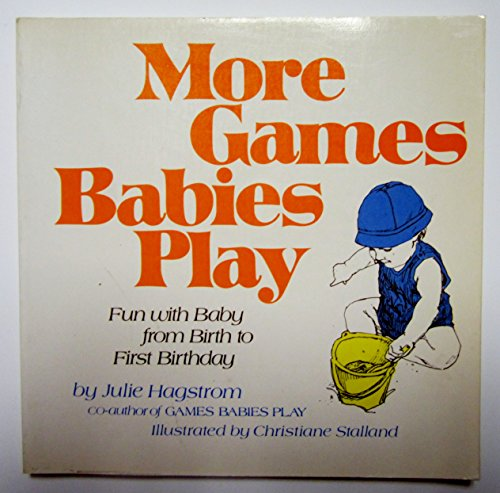 9780891041924: More games babies play: Fun with babies from birth through the first birthday
