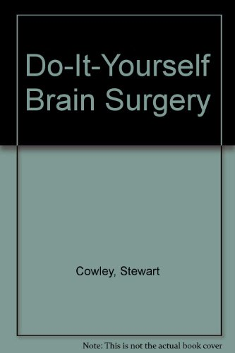 9780891042747: Do-It-Yourself Brain Surgery